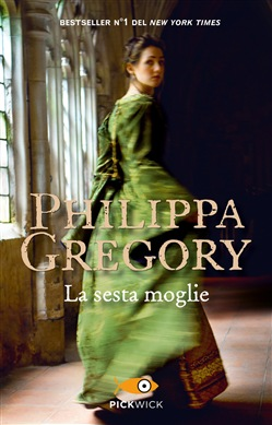 La sesta moglie Pickwick Philippa Gregory